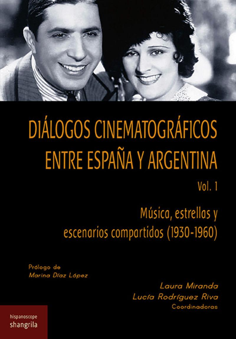 Dialogos Cinematograficos En Tre España Y Argentina Vol. 1 - Musica, Estrellas Y Escenarios Compartidos (1930-1969) - Laura Miranda / Lucia Rodriguez Riva