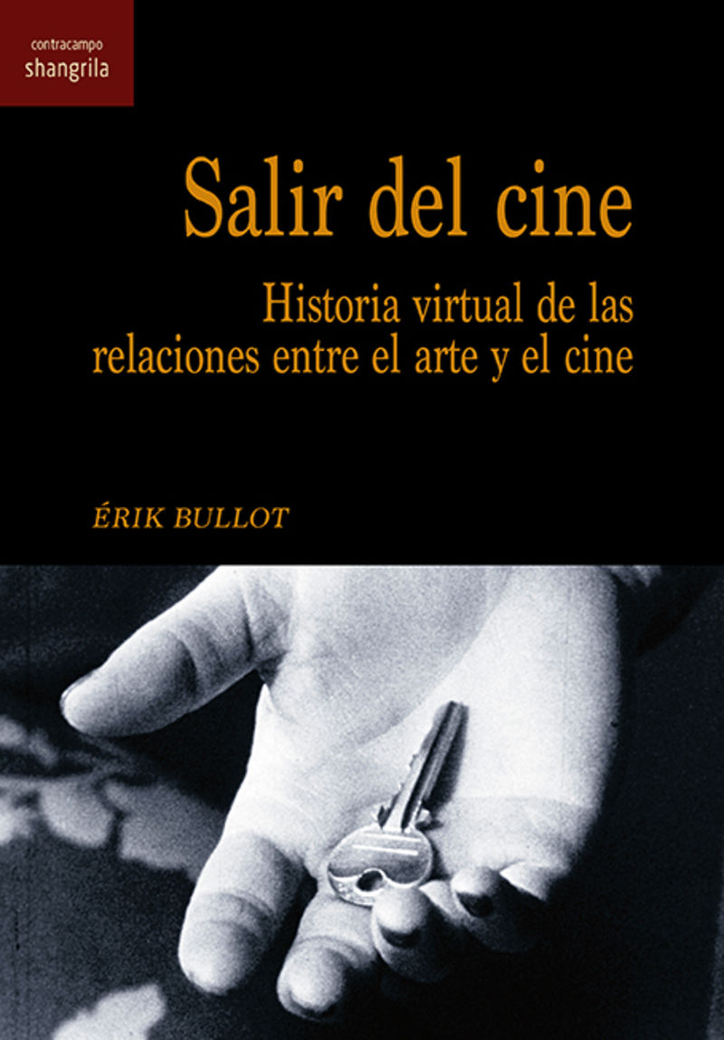 SALIR DEL CINE - HISTORIA VIRTUAL DE LAS RELACIONES ENTRE EL ARTE Y EL CINE