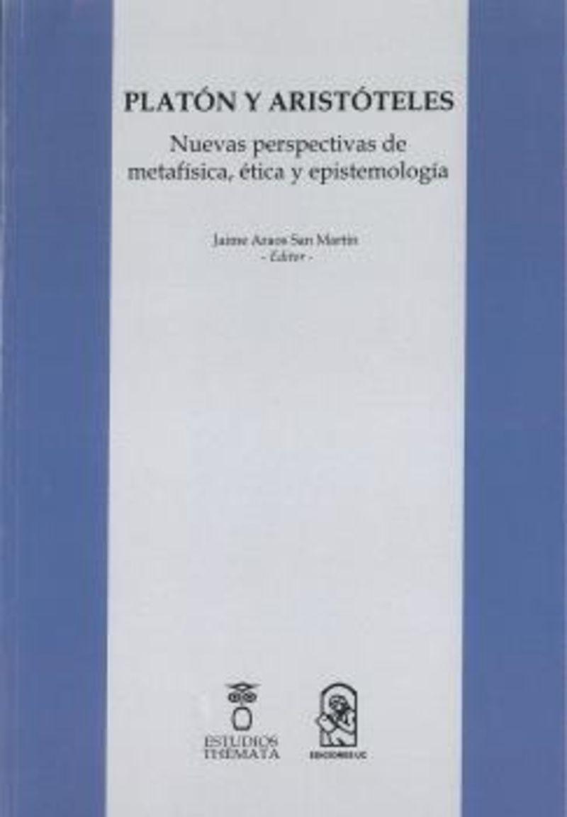 PLATON Y ARISTOTELES - NUEVAS PERSPECTIVAS DE METAFISICA, ETICA Y EPISTEMOLOGIA