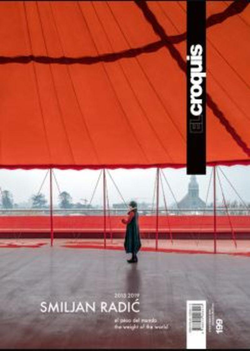 CROQUIS 199 - SMILJAN RADIC (2013-2019) - EL PESO DEL MUNDO / THE WEIGHT OF THE WORLD