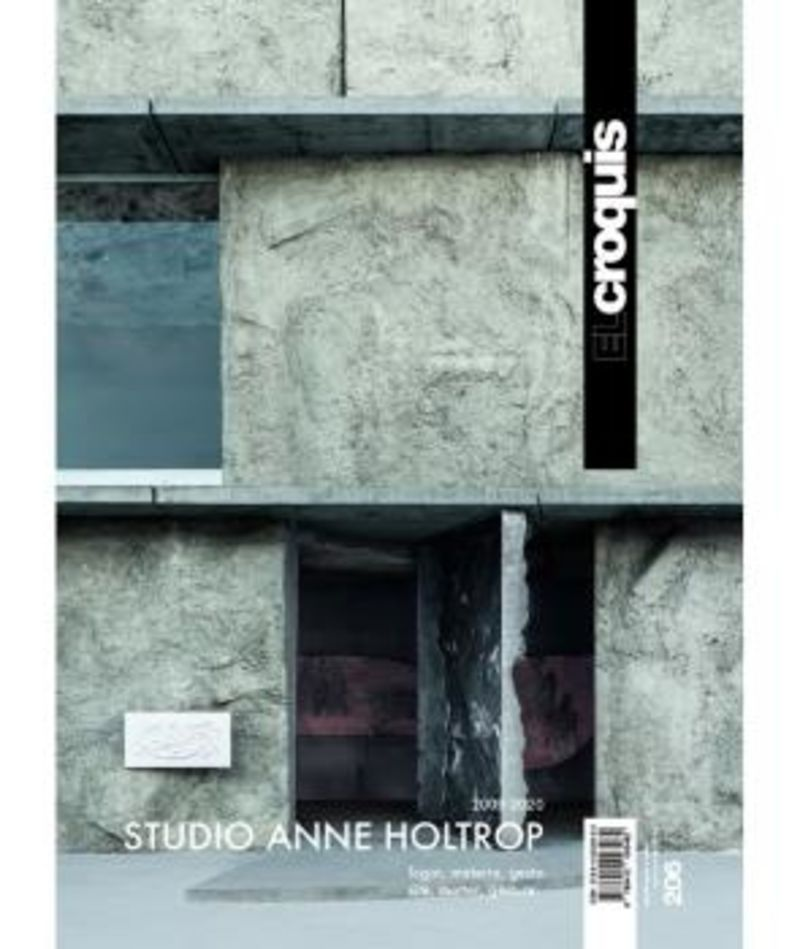 CROQUIS 206 - STUDIO ANNE HOLTROP (2009-2020) - LUGAR, MATERIA, GESTO