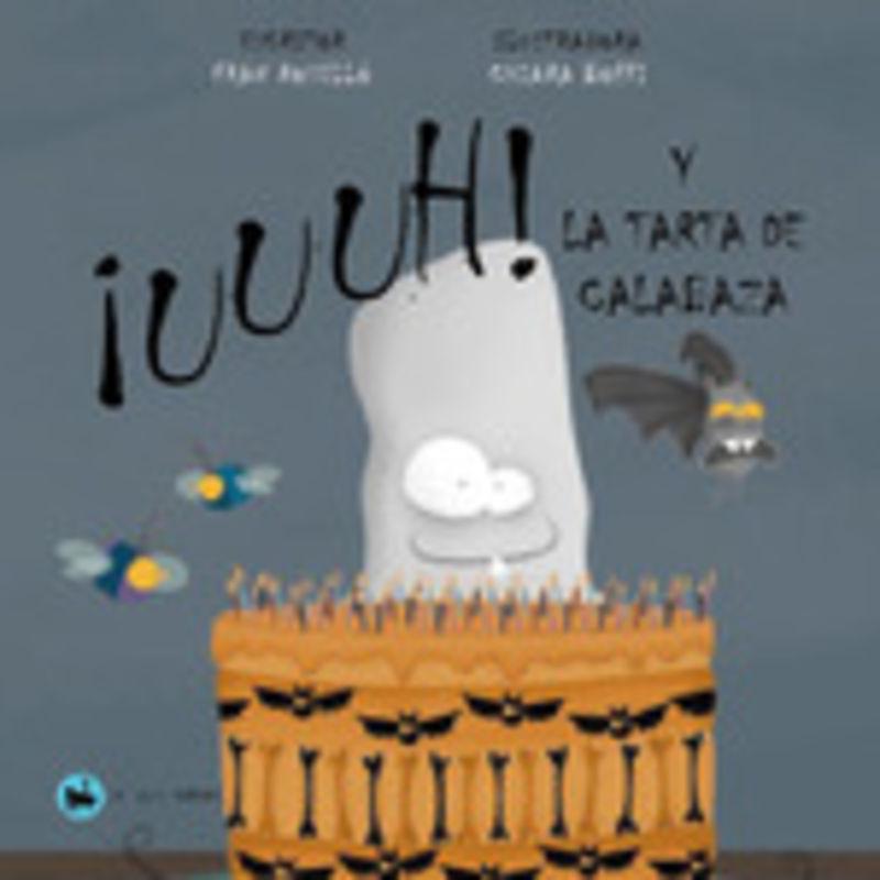 Uuuh! Y La Tarta De Calabaza - Fran Rosello