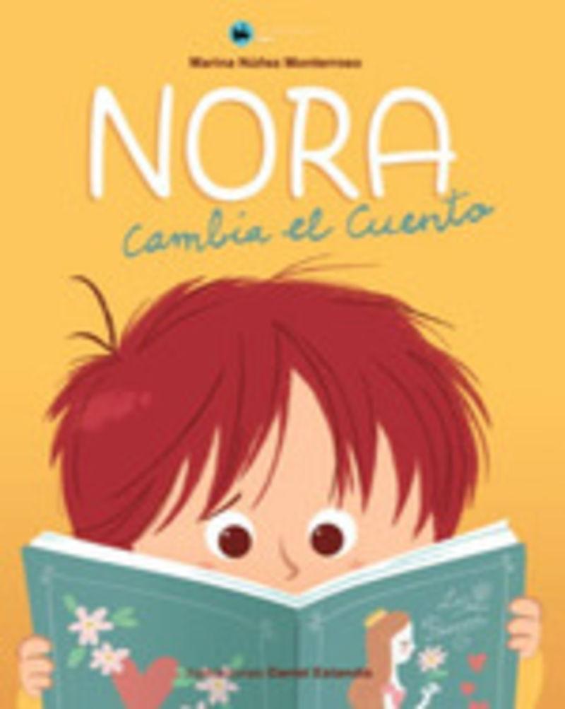 Nora Cambia El Cuento - Marina Nuñez Monterroso / Daniel Estandia (il. )