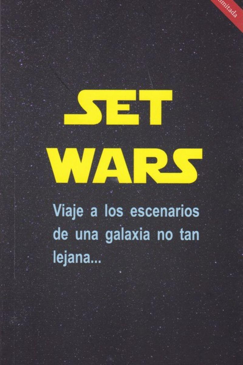 SET WARS VIAJE A LOS ESCENARIOS DE UNA GALAXIA NO TAN LEJANA