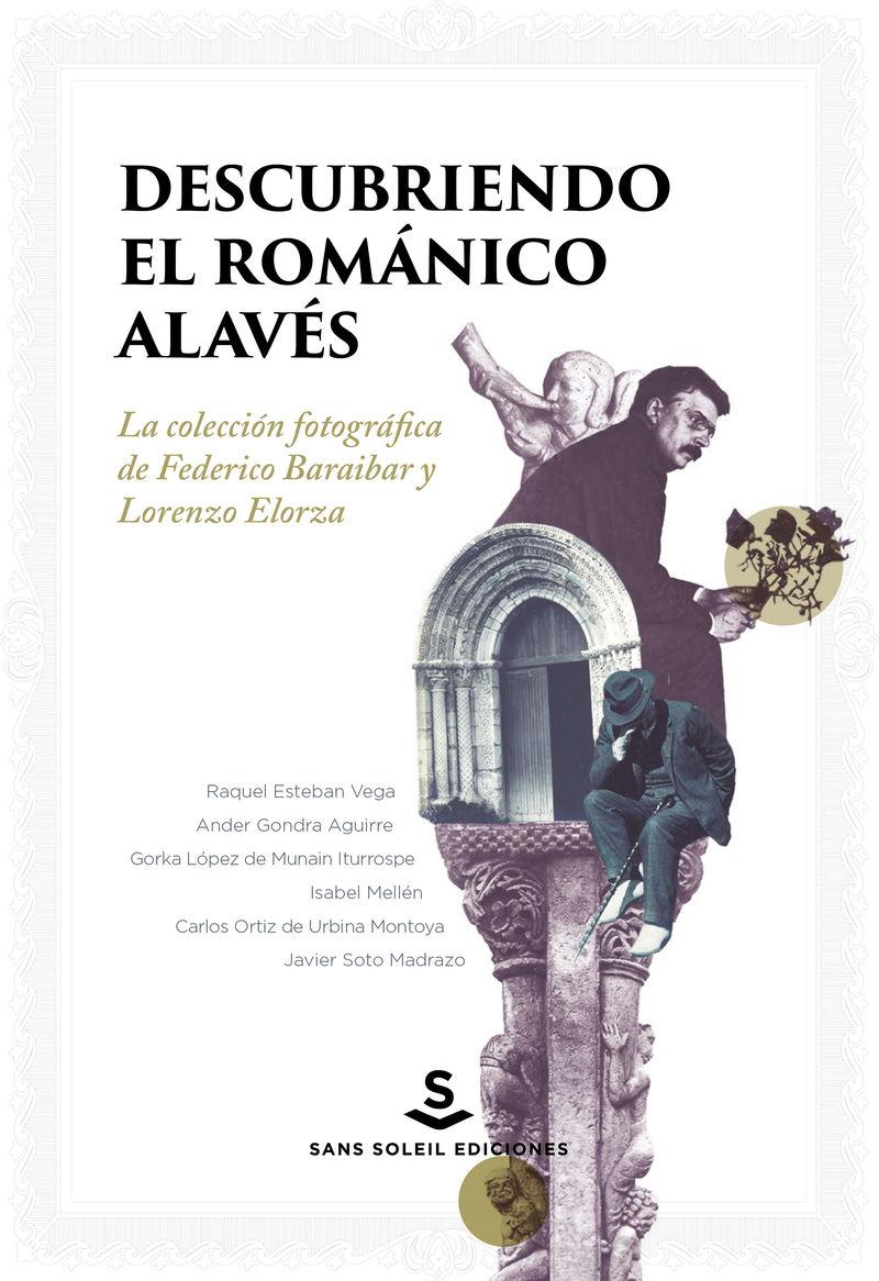 DESCUBRIENDO EL ROMANICO ALAVES - LA COLECCION FOTOGRAFICA DE FEDERICO BARAIBAR Y LORENZO ELORZA