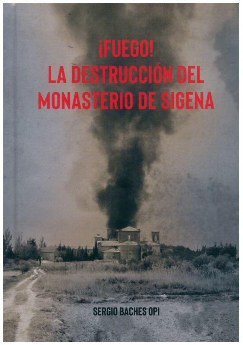 ¡FUEGO! LA DESTRUCCION DEL MONASTERIO DE SIGENA
