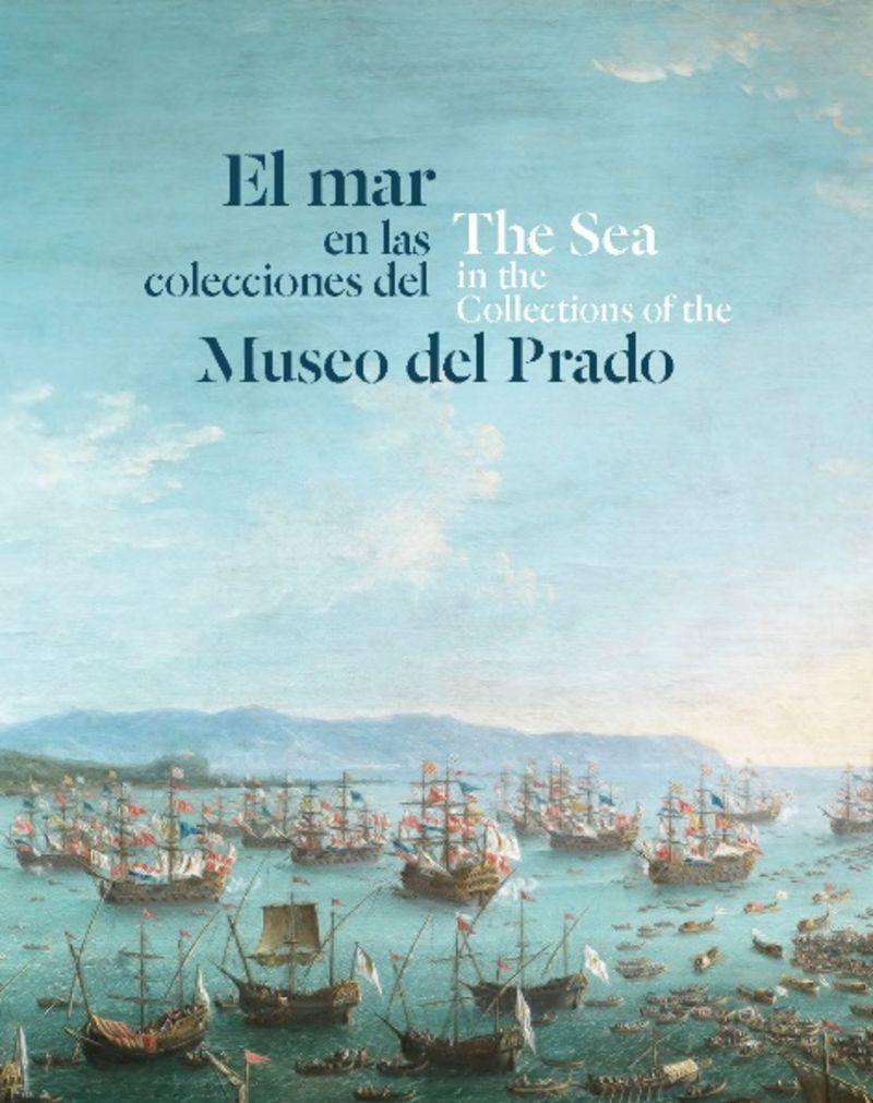 MAR EN LAS COLECCIONES DEL MUSEO DEL PRADO, EL = SEA IN THE COLLECTIONS OF THE MUSEO DEL PRADO, THE
