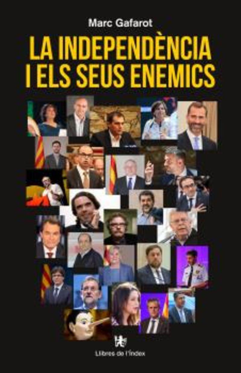 La independencia i els seus enemics - Marc Gafarot Monjo