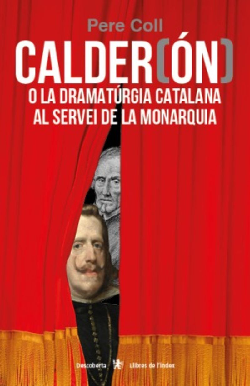 CALDER (ON) O LA DRAMATURGIA CATALANA AL SERVEI DE LA MONARQUIA