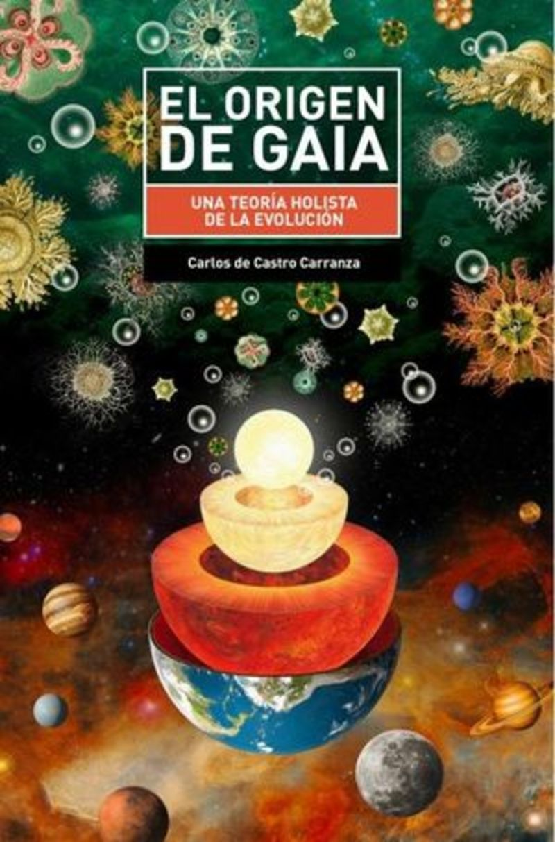 ORIGEN DE GAIA, EL - UNA TEORIA HOLISTA DE LA EVOLUCION