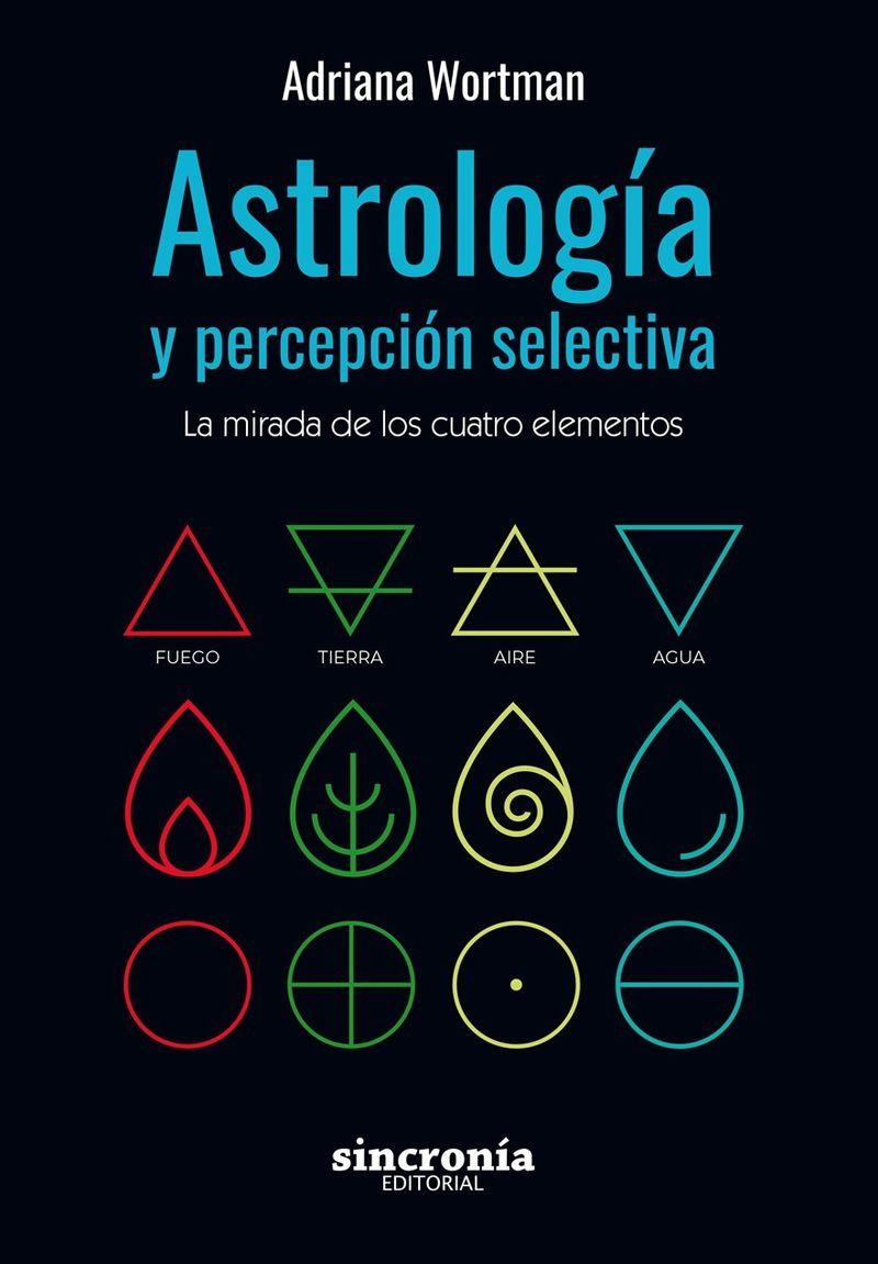 ASTROLOGIA Y PERCEPCION SELECTIVA - LA MIRADA DE LOS CUATRO ELEMENTOS