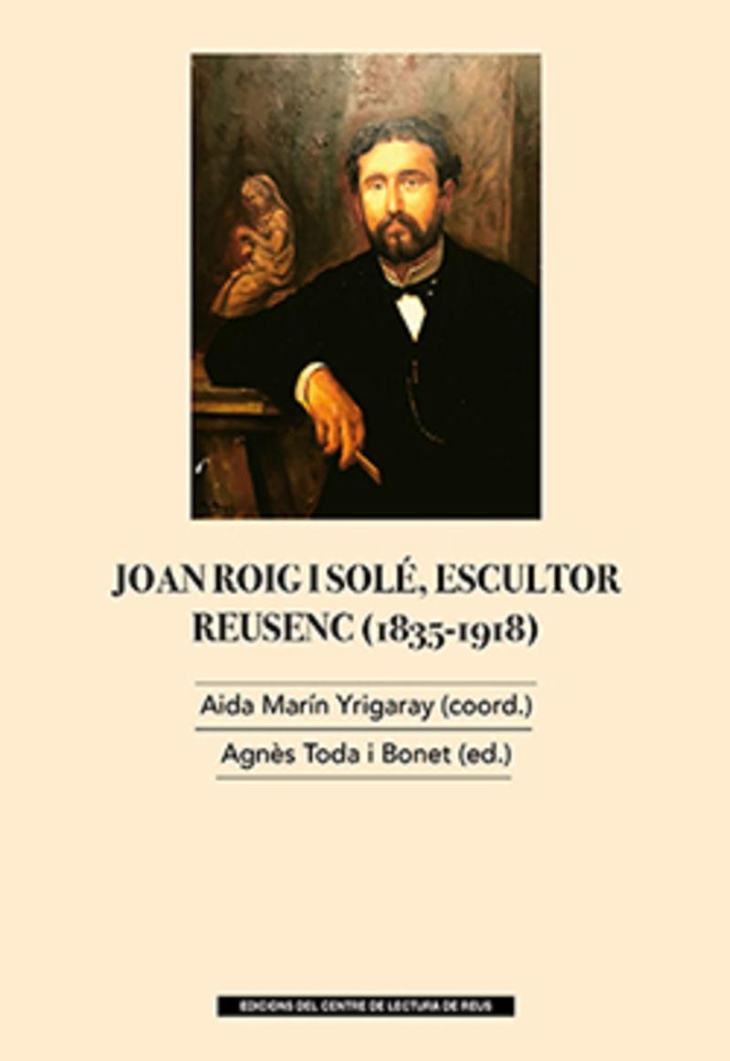 JOAN ROIG I SOLE, ESCULTOR REUSENC (1835-1918)