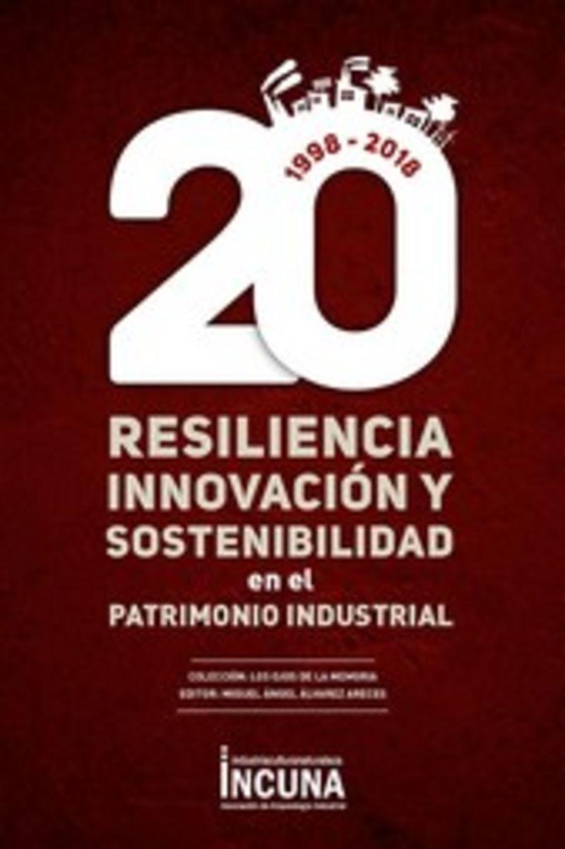 RESILENCIA, INNOVACION Y SOSTENIBILIDAD EN EL PATRIMONIO INDUSTRIAL