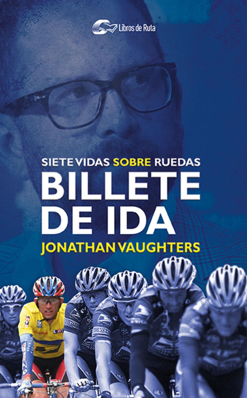 BILLETE DE IDA - SIETE VIDAS SOBRE RUEDAS