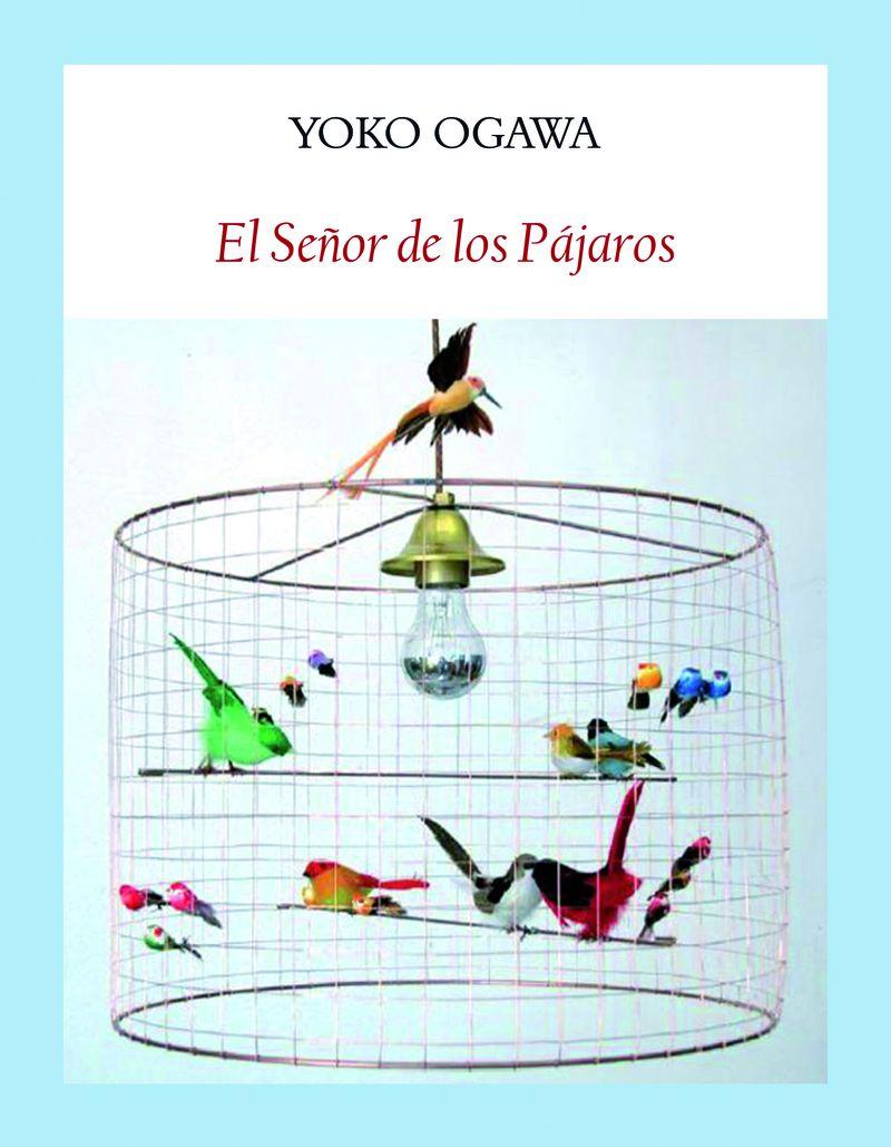 El señor de los pajaros - Yoko Ogawa
