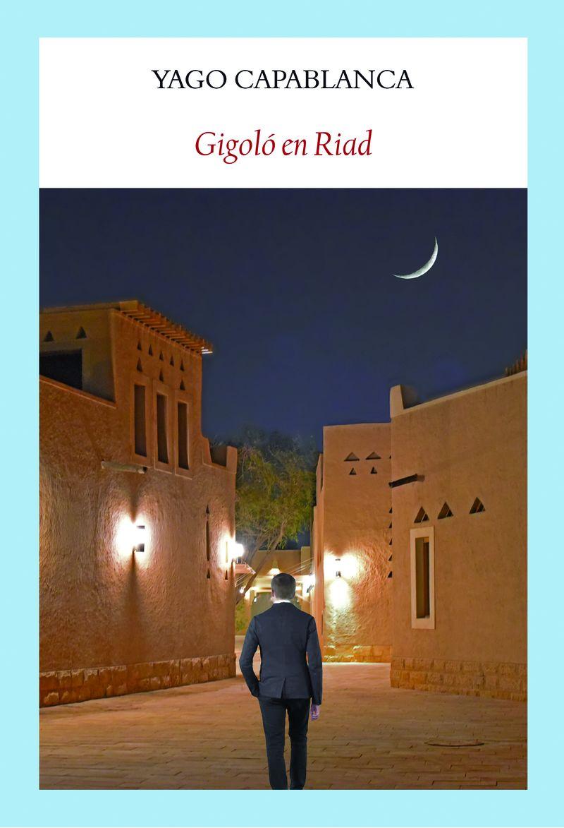 Gigolo En Riad - Yago Capablanca