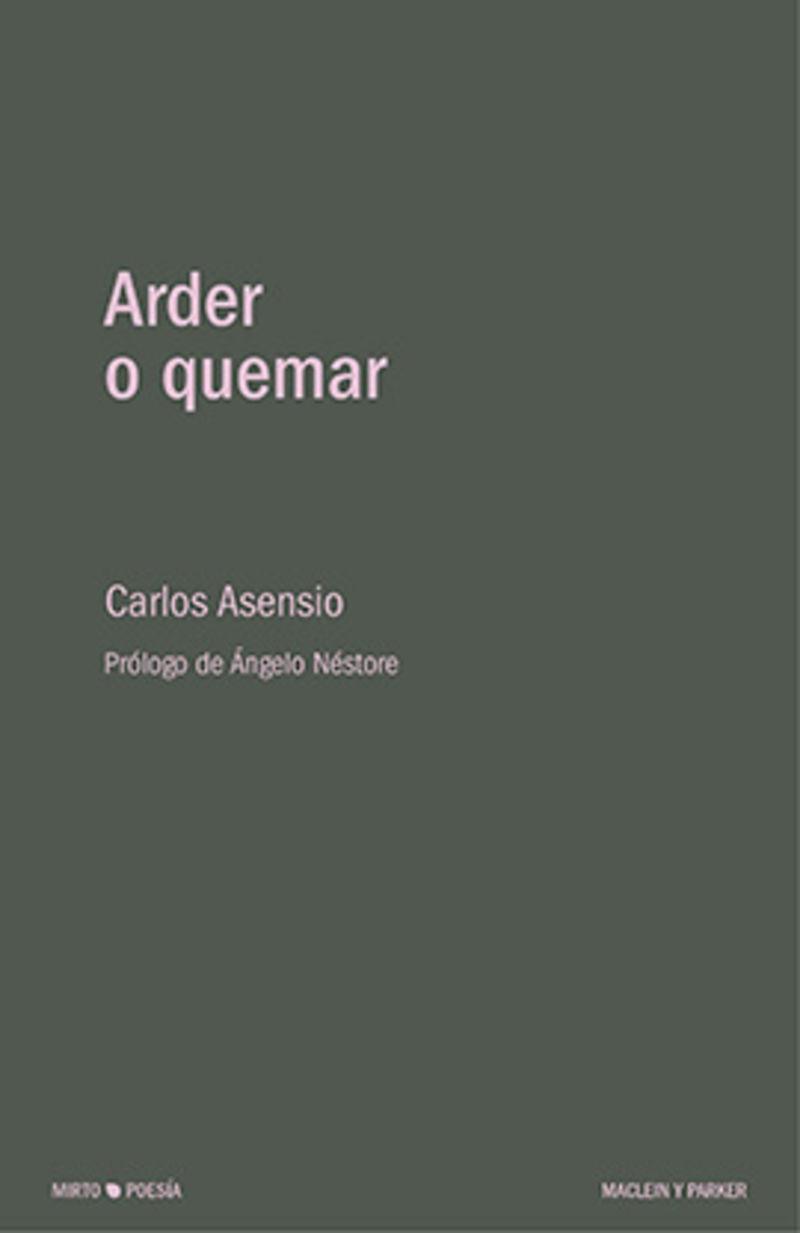 Arder O Quemar - Carlos Asensio