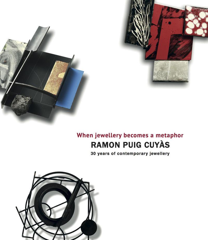 Ramon Puig Cuyas, When Jewellery Becomes A Metaphor - Ramon Puig Cuyas