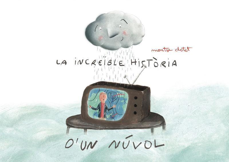 La increible historia d'un nuvol - Montse Clotet
