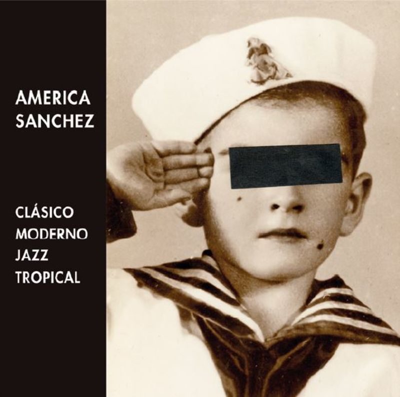 AMERICA SACHEZ - CLASICO, MODERNO, JAZZ Y TROPICAL = CLASSIC, MODERN, JAZZ AND TROPICAL