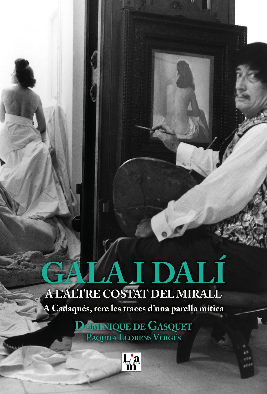 Gala I Dali A L'altre Costat Del Mirall - Dominique De Gasquet