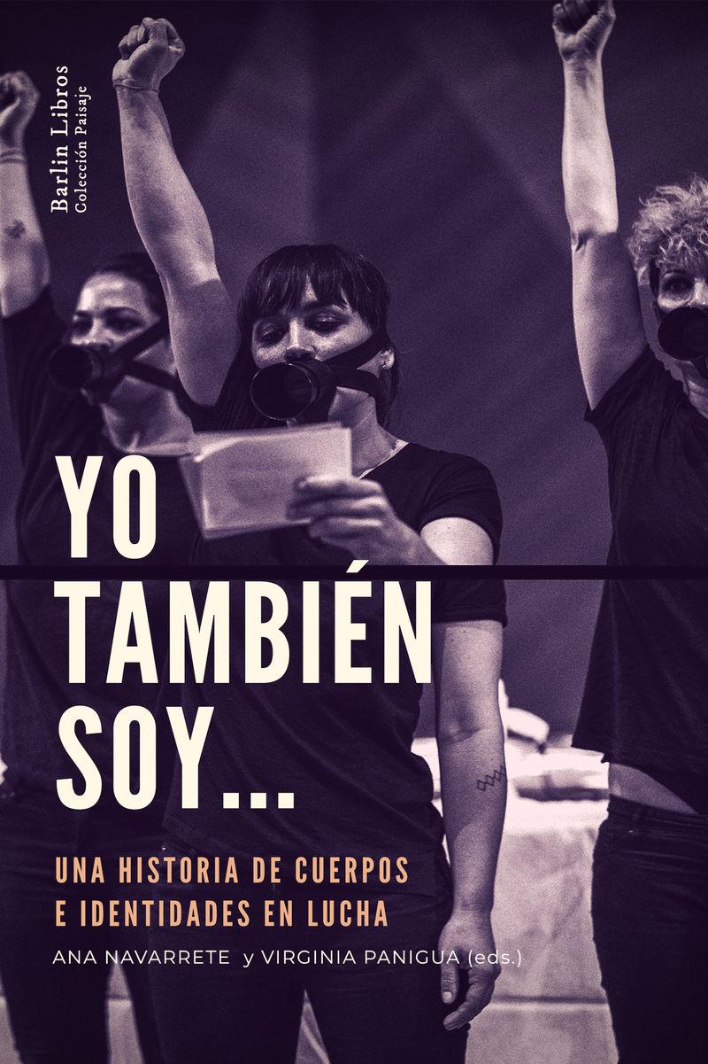 YO TAMBIEN SOY. .. - UNA HISTORIA DE CUERPOS E IDENTIDADES EN LUCHA