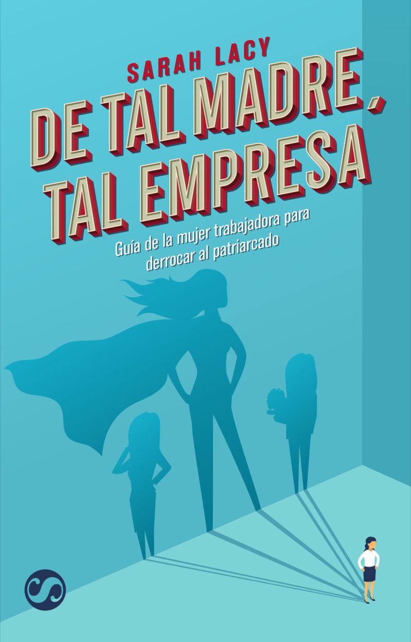 DE TAL MADRE, TAL EMPRESA