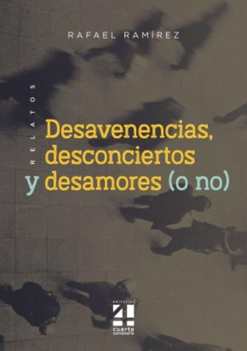 RELATOS, DESAVENENCIAS, DESCONCIERTOS, DESAMORES (O NO)