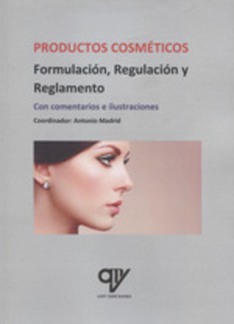 Regulacion Y Reglamento De Los Productos Cosmeticos - Antonio Madrid Vicente