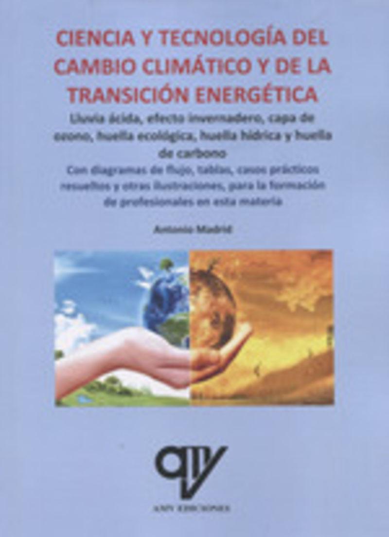 Ciencia Y Tecnologia Del Cambio Climatico Y De La Transicion Energetica - Antonio Madrid Vicente