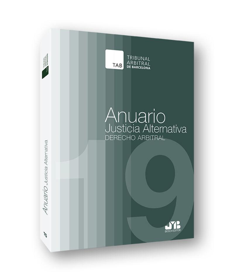 ANUARIO JUSTICIA ALTERNATIVA, NUMERO 15, AÑO 2019 - DERECHO ARBITRAL
