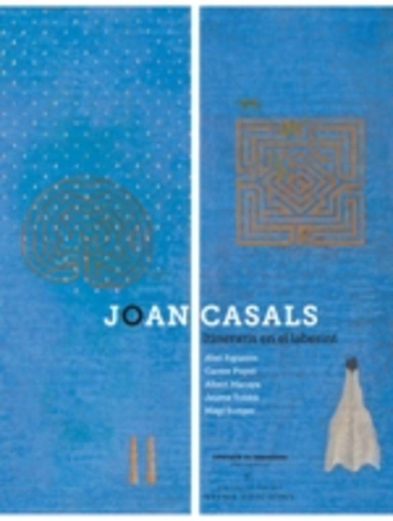 Joan Casals - Itineraris En El Laberint - Abel Figueres / Carme Puyol / Albert Macaya / Jaume Toldra / Magi Sunyer