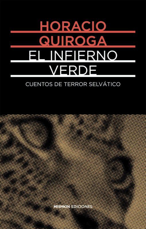 INFIERNO VERDE, EL - CUENTOS DE TERROR SELVATICO