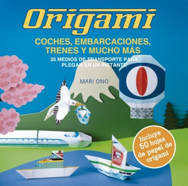 Origami, Coches, Embarcaciones, Trenes Y Mucho Mas - 35 Medios De Transporte Para Plegar En Un Instante - Mari Ono