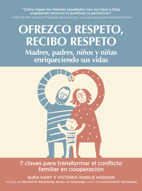 OFREZCO RESPETO, RECIBO RESPETO - MADRES, PADRES, NIÑOS Y NIÑAS ENRIQUECIENDO SUS VIDAS