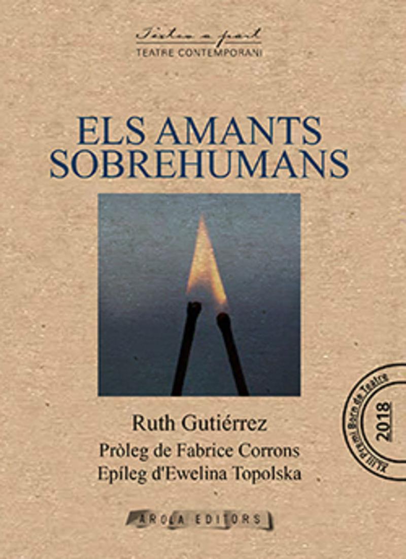 Amants Sobrehumans, Els - Ruth Gutierrez
