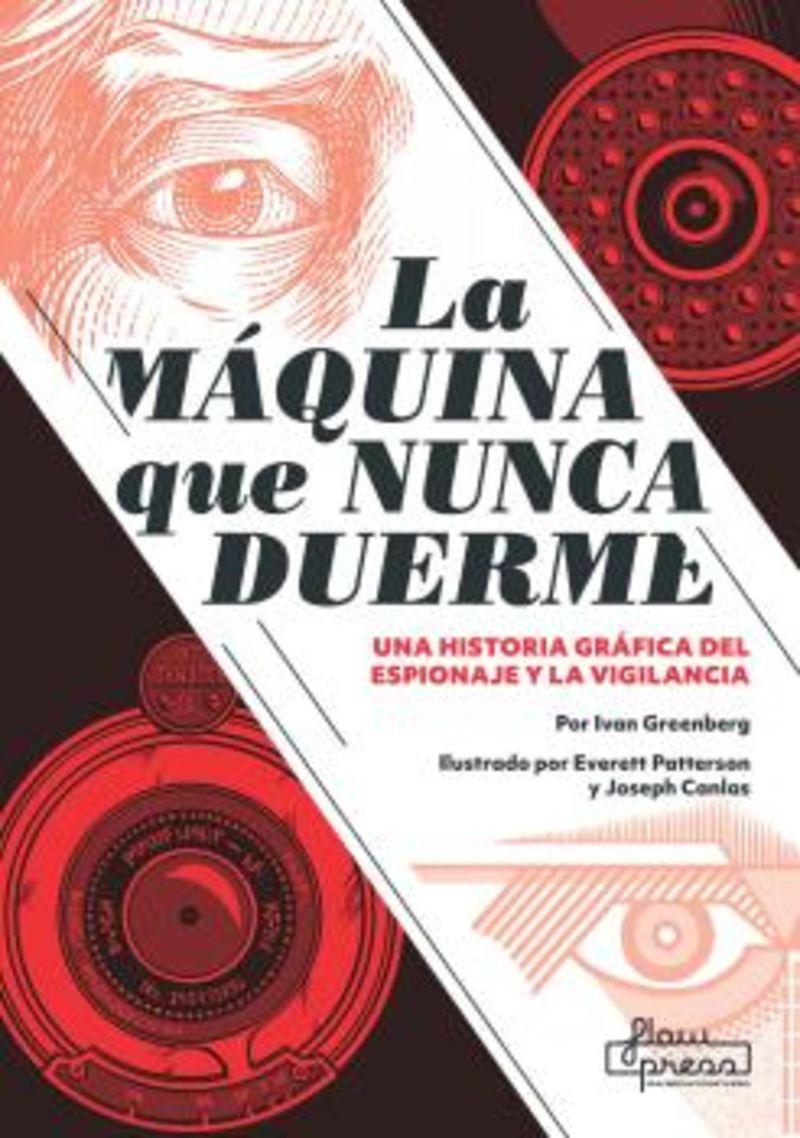 MAQUINA QUE NUNCA DUERME, LA - UNA HISTORIA GRAFICA DEL ESPIONAJE Y LA VIGILANCIA