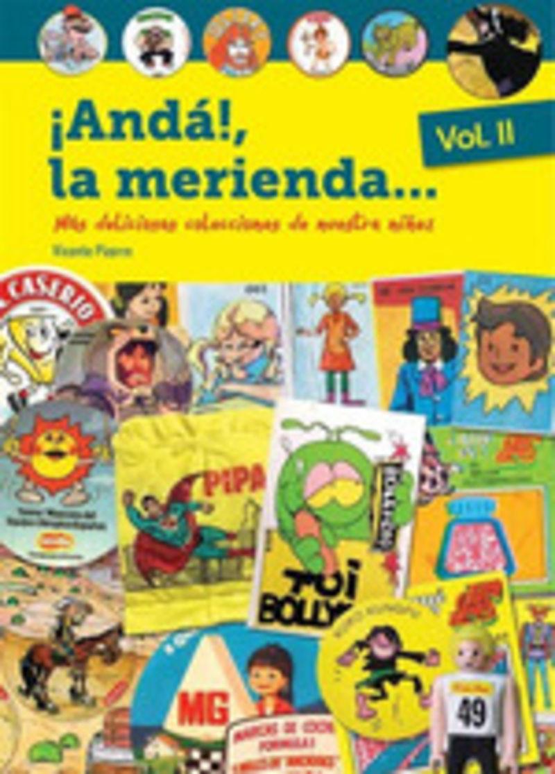 ¡ANDA, LA MERIENDA! II