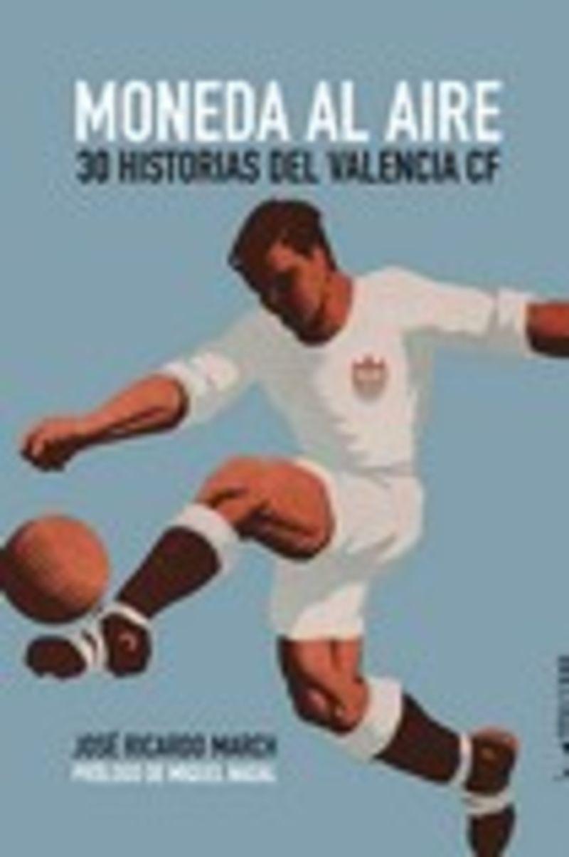 MONEDA A L'AIRE - 30 HISTORIES DEL VALENCIA CF