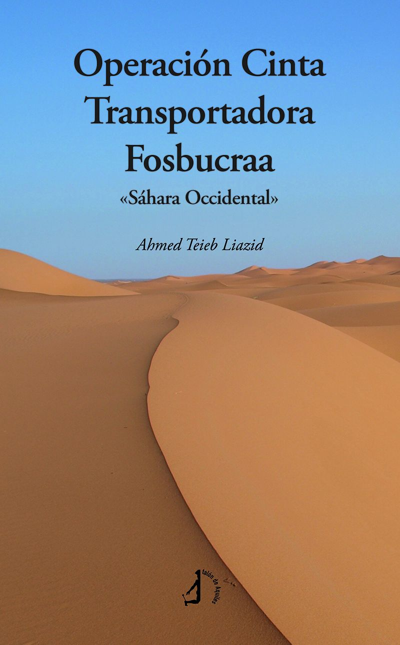 OPERACION CINTA TRANSPORTADORA FOSBUCRAA - SAHARA OCCIDENTAL