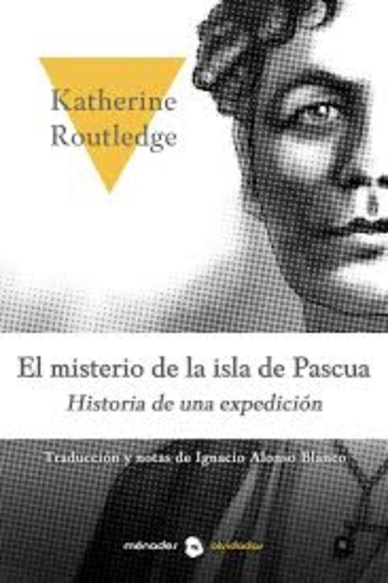 MISTERIO DE LA ISLA DE PASCUA, EL - HISTORIA DE UNA EXPEDICION