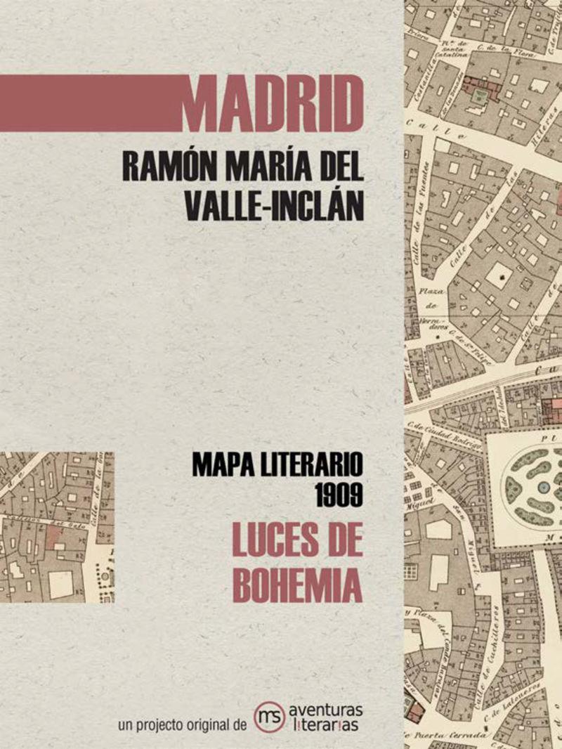 LUCES DE BOHEMIA - MAPA LITERARIO MADRID 1909