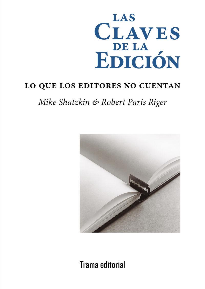 claves de la edicion, las - lo que los editores no cuentan - Mike Shatzkin / Robert Paris Riger