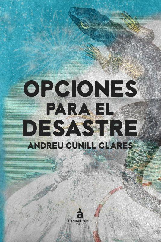 opciones para el desastre - Andreu Cunill Clares