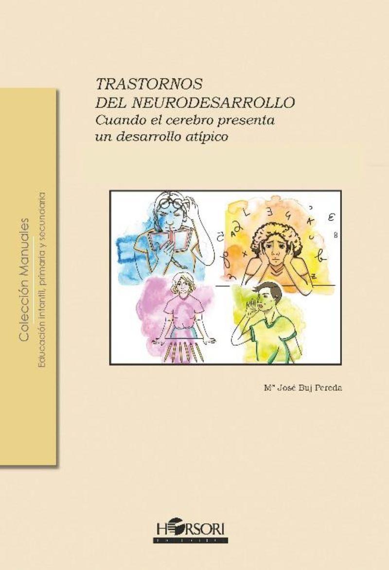 TRASTORNOS DEL NEURODESARROLLO - CUANDO EL CEREBRO PRESENTA UN DESARROLLO ATIPICO