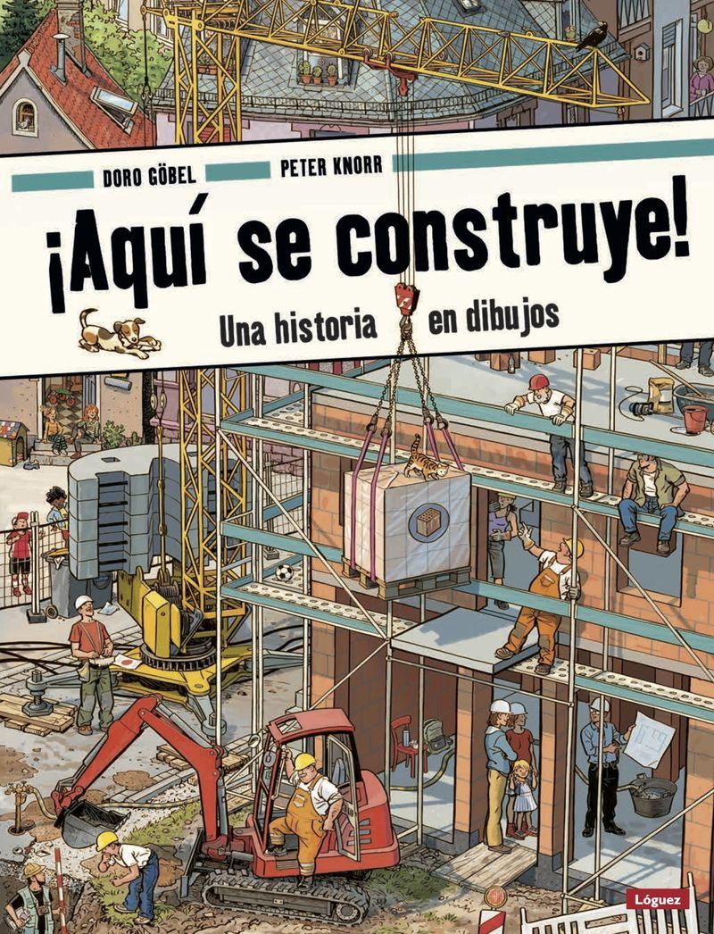 ¡AQUI SE CONSTRUYE! - UNA HISTORIA EN DIBUJOS