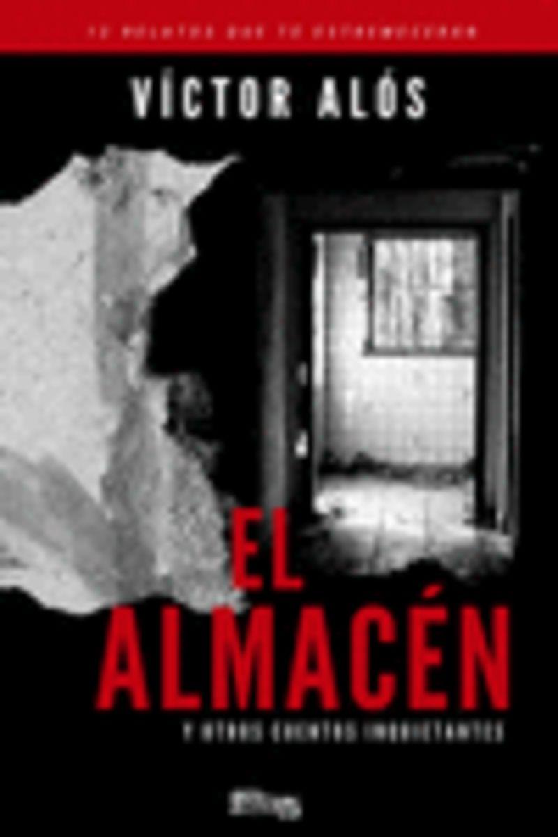 ALMACEN Y OTROS CUENTOS INQUIETANTES, EL