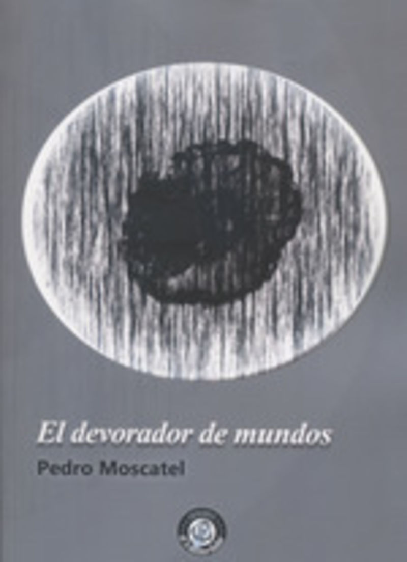 El devorador de mundos - Pedro Moscatel