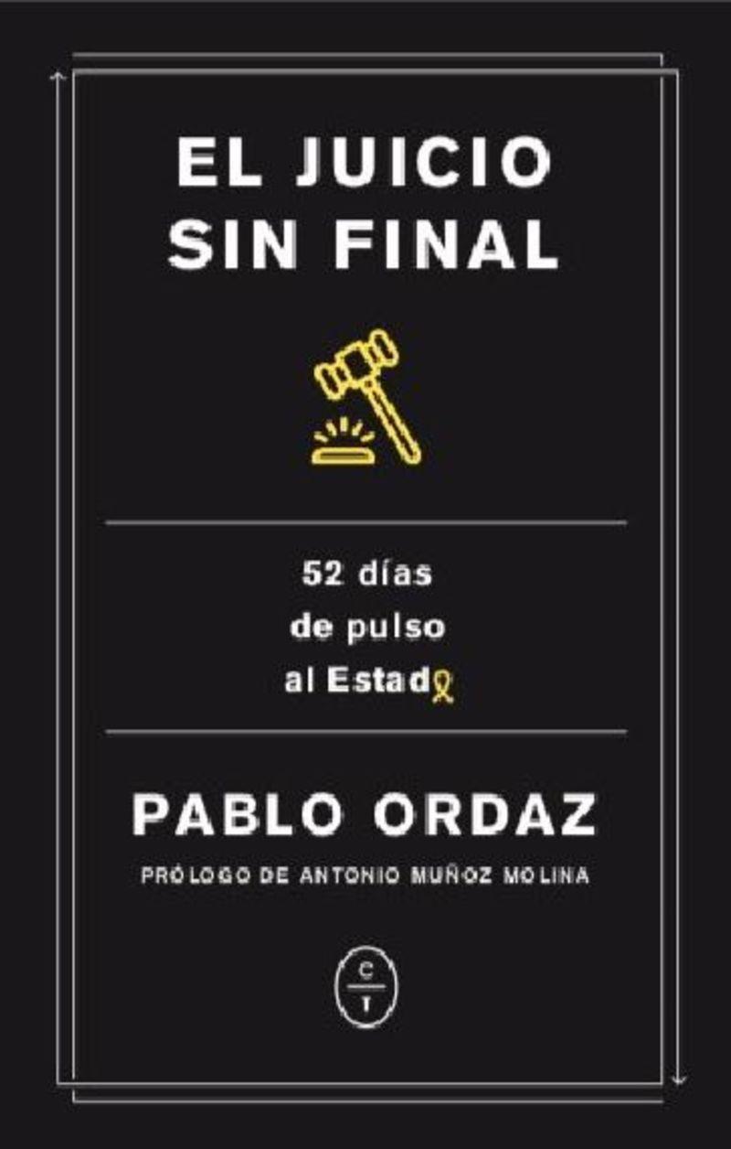 JUICIO SIN FINAL, EL - 52 DIAS DE PULSO AL ESTADO