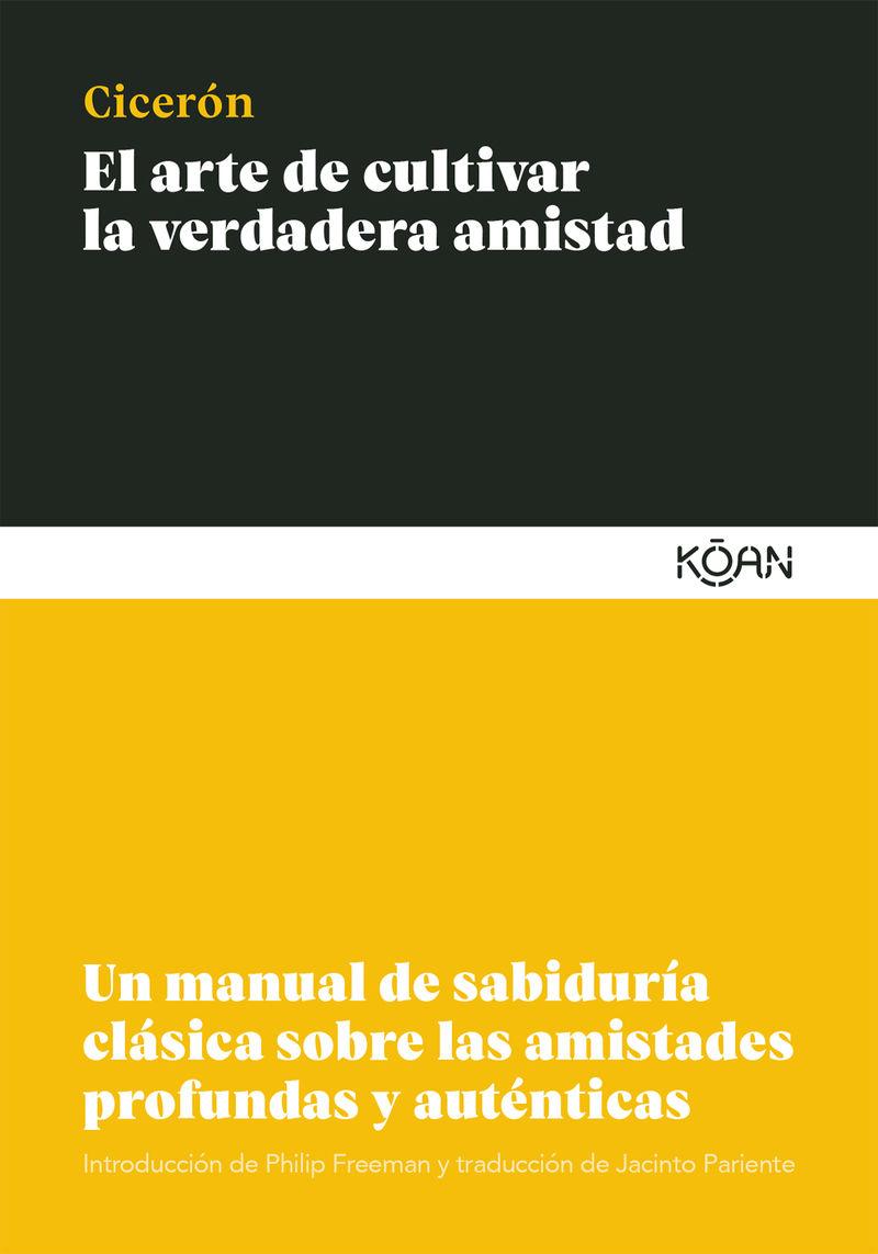 ARTE DE CULTIVAR LA VERDADERA AMISTAD, EL